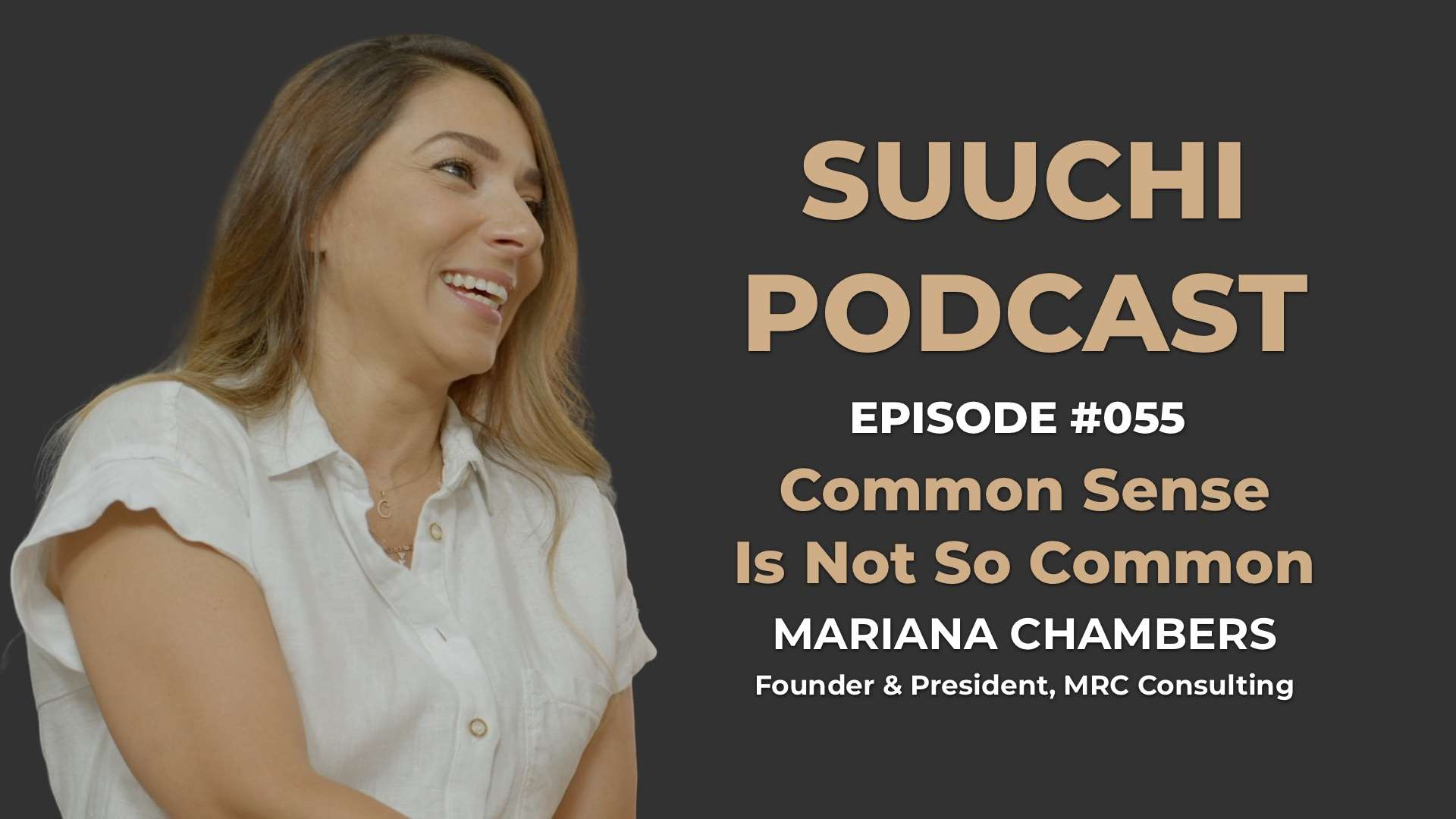 "Suuchi Podcast #55: Mariana Chambers, Founder & President of MRC Consulting - ""Common sense is not so common"""