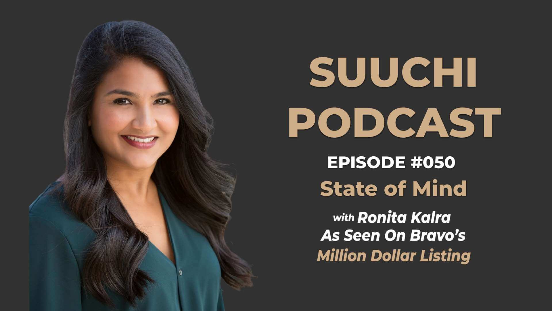 Suuchi Podcast #50: Ronita Kalra, successful real estate broker featured in Million Dollar Listing New York