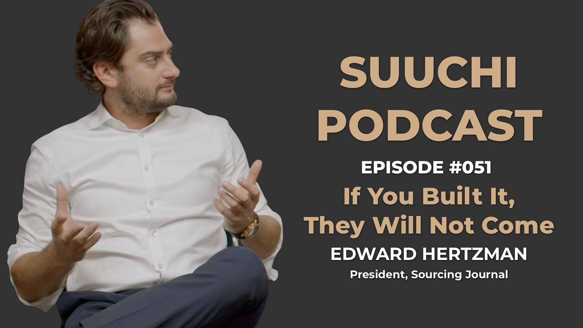Suuchi Podcast #51: If You Build It, They Will Not Come - Edward Hertzman