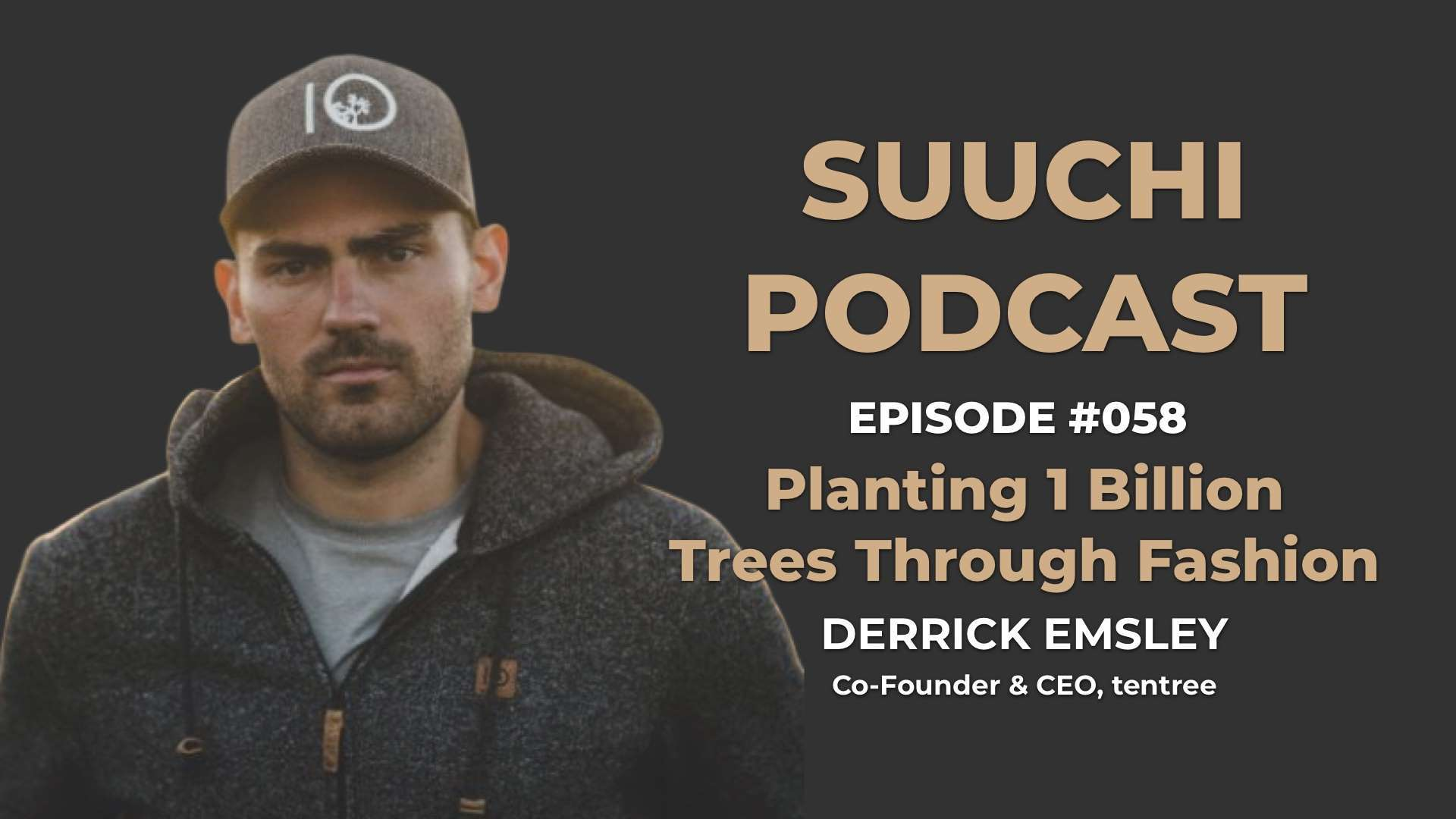 Suuchi Podcast #58: Derrick Emsley, CEO of trentree
