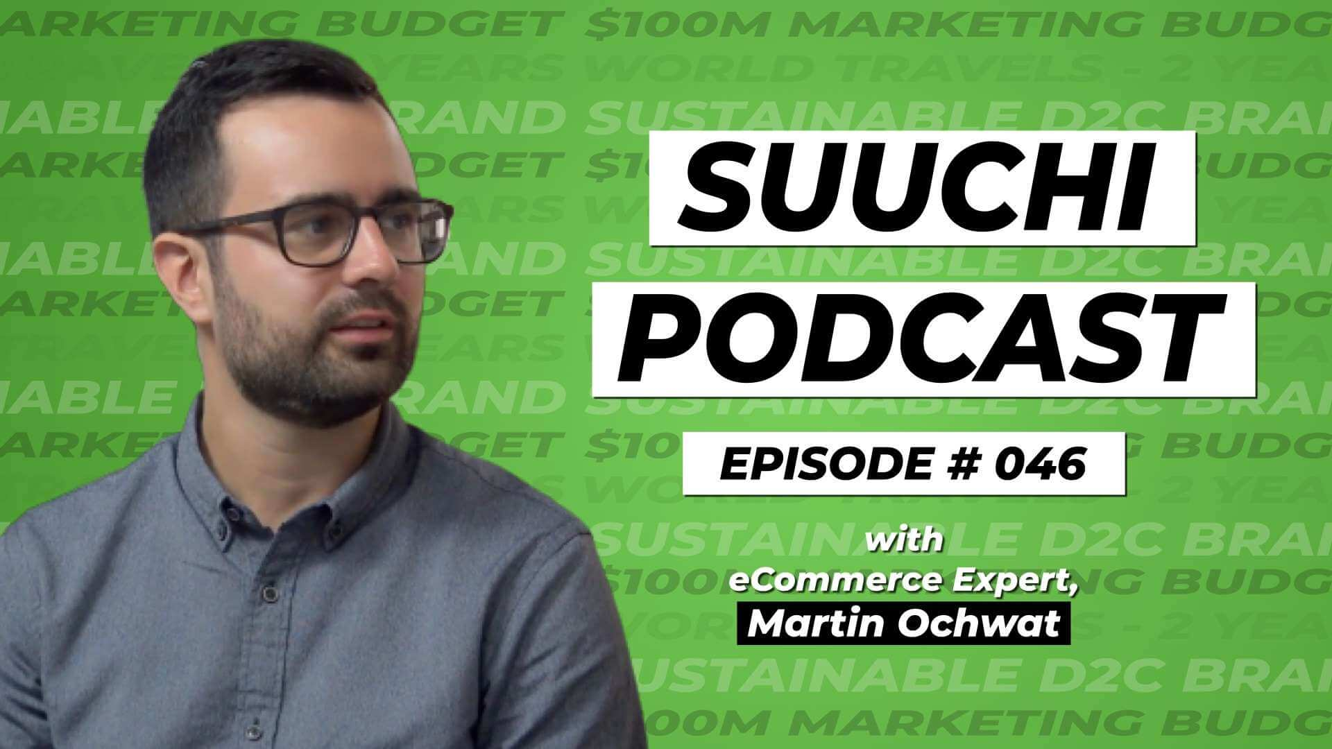 Suuchi Podcast #46 - Martin Ochwat, e-Commerce Expert